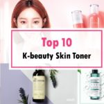 TOP 10 MOST POPULAR K-BEAUTY SKIN TONER LIST