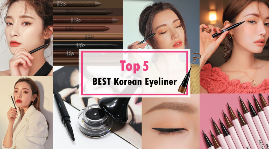 Top 5 Korean Best Popular Eyeliner